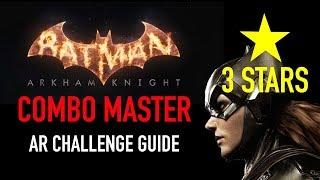 Batman Arkham Knight - Combo Master AR Challenge  -  3 Stars - Batgirl