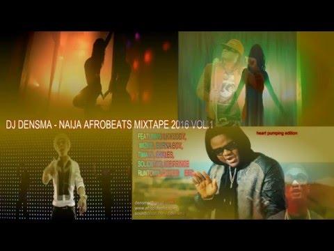 non-stop Naija Afrobeats 2016 mixtape vol.1