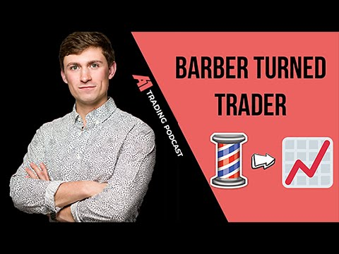 how-a-barber-became-a-full-time-forex-trader-|-a1-trading-podcast-#2
