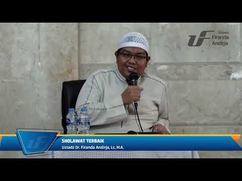 Sholawat Terbaik Sholawat Nabi Ibrahim Ustadz Firanda Andirja M A