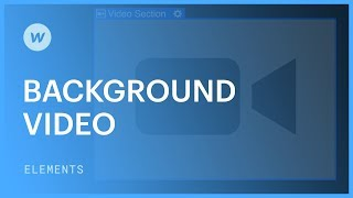 Adding background video to your website - Webflow design tutorial