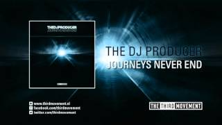 The DJ Producer - Journeys never end