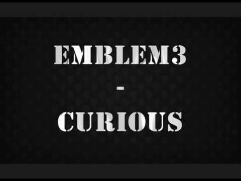 Emblem3 - Curious (LYRICS ON SCREEN - VIDEO)