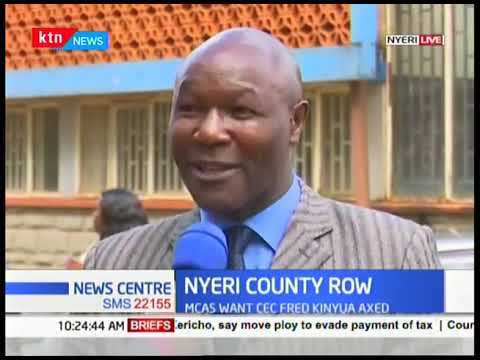 Nyeri County Row: MCAs want CEC Fred Kinyua axed