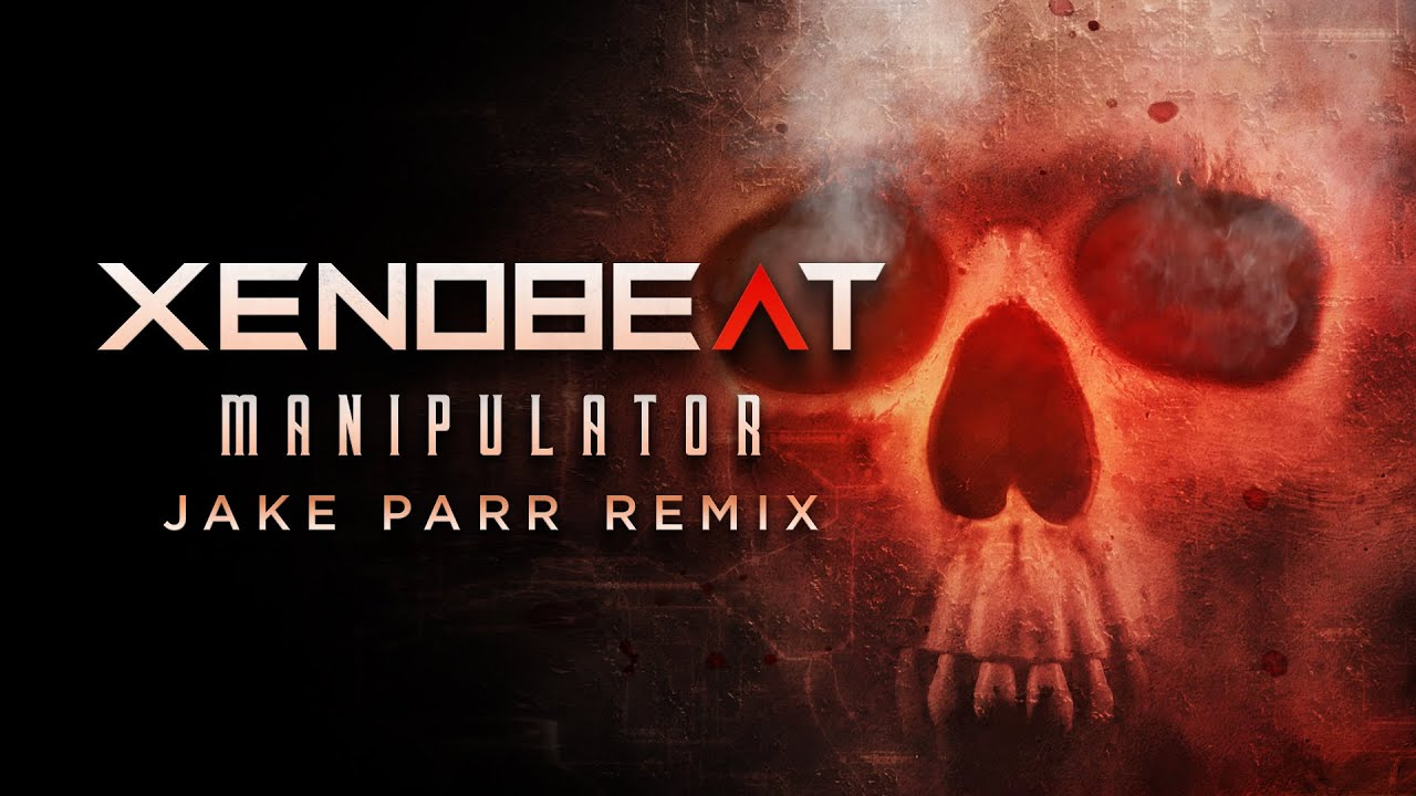 XENOBEAT - Manipulator (Resist For Record Sales Remix by Jake 'The Voice' Parr)