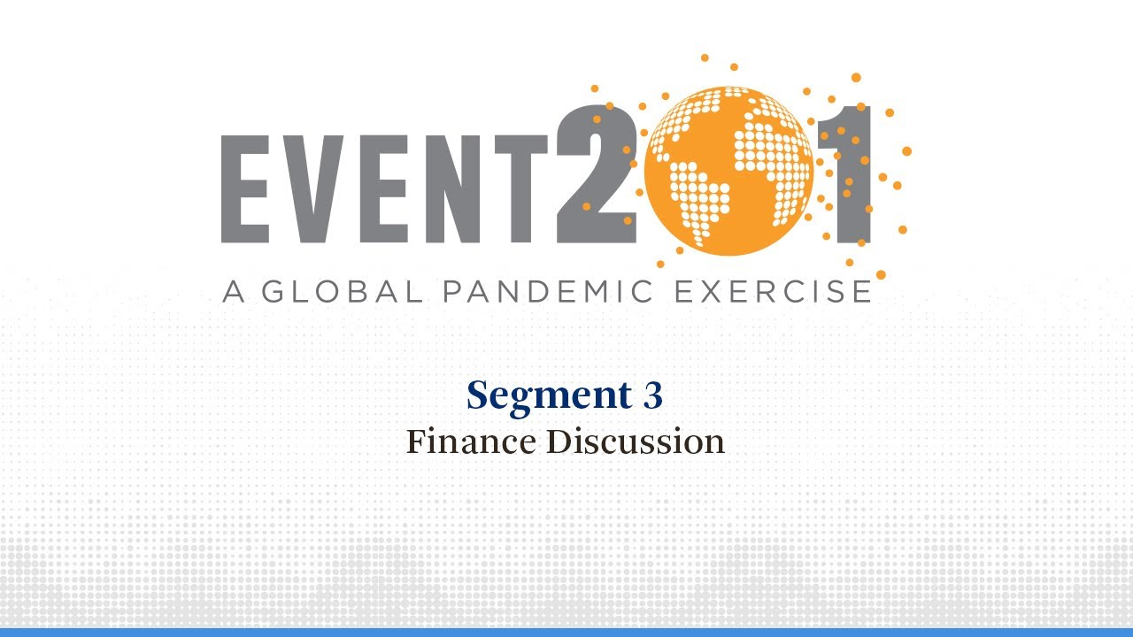 Event 201 Pandemic Exercise: Segment 3, Finance Discussion