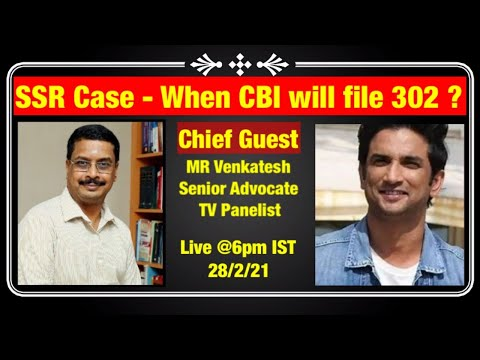 SSR Case - When CBI will file 302 ? || SSR Case Update || Chief Guest - MR Venkatesh