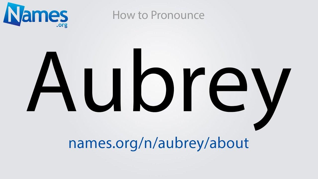 How to Pronounce Aubrey - YouTube