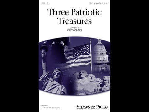 Three Patriotic Treasures - Arranged by Greg Gilpin