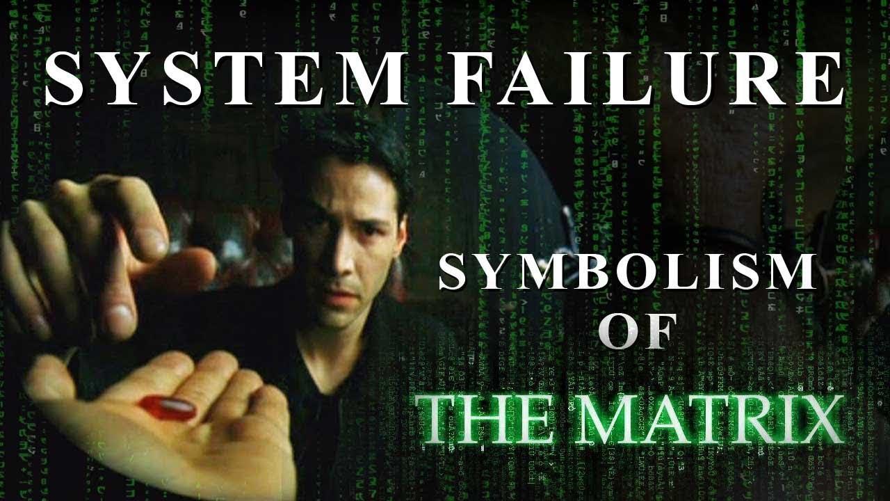 Symbolism Of The Matrix System Failure Youtube