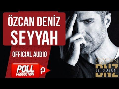 Özcan Deniz - Seyyah - ( Official Audio )