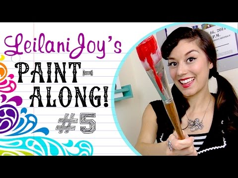 Leilani Joy's Paint Along #5: