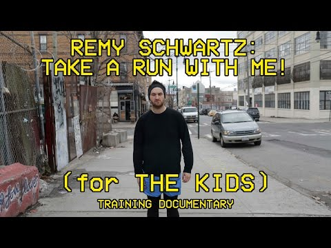 Remy Schwartz: Take A Run With Me! (for THE KIDS)