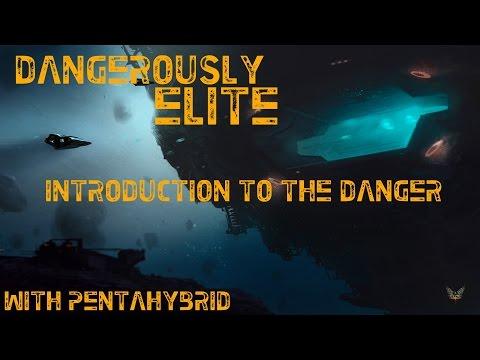 Introduction to the Danger - Elite: Dangerous
