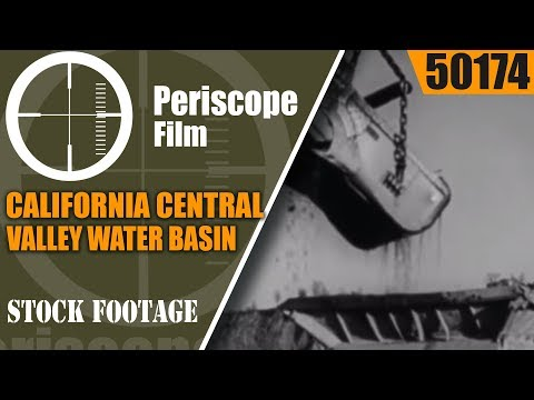 CALIFORNIA CENTRAL VALLEY WATER BASIN, IRRIGATION 1930s EDUCATIONAL FILM 50174