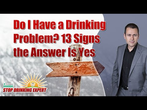 Do I Have a Drinking Problem? 13 Signs the Answer Is Yes