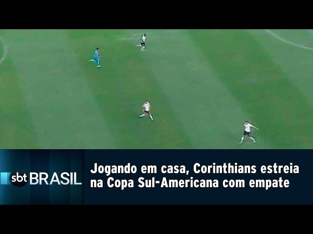 Jogando em casa, Corinthians estreia na Copa Sul-Americana com empate | SBT Brasil (15/02/19)