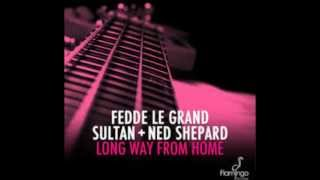 Fedde le Grand, Sultan & Ned Shepard - Long Way from Home (Radio Edit)
