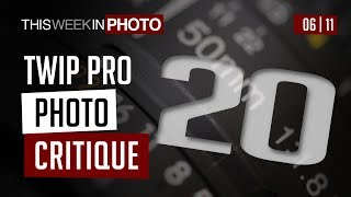 TWiP PRO Photo Critique 20