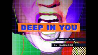 DEEP IN YOU -deep in you (hologram mix)- / dj nagureo (Remixed by stereoberry)
