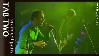 TAB TWO - vraiment paris - live 2012 (HQ sound)