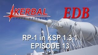 KSP 1.3.1 with Realism Overhaul - RP-1 13 - Kicking into Gear