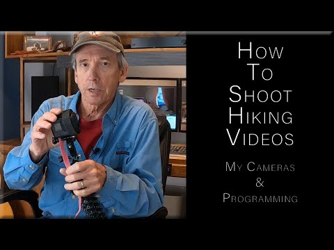How To Shoot Hiking Videos My Cameras And Programming