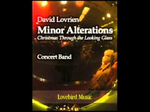 Minor Alterations: Christmas Through the Looking Glass - David Lovrien (Concert Band)