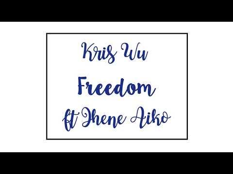KrisWu - Freedom (feat. Jhené Aiko) - Single lyrics