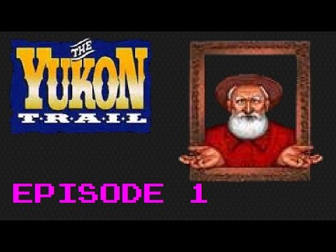 The Yukon Trail - Let's Make Some Gold, Eh