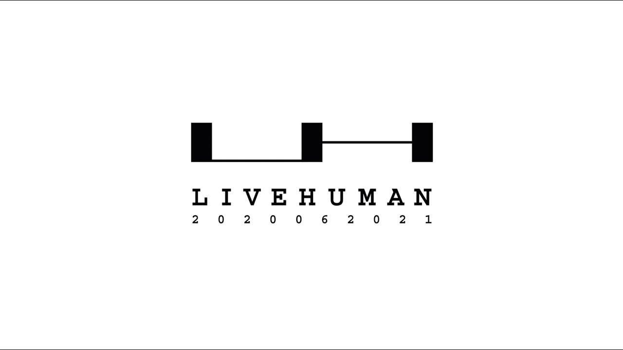 LIVE HUMAN 2020 Encore!