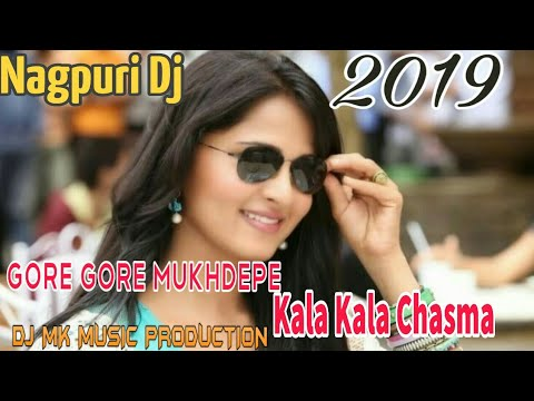 Gore Gore Mukhde Pe Kala Kala Chasma DJ 2019 New Love Song Dholki Mix DJ Nagpuri Song