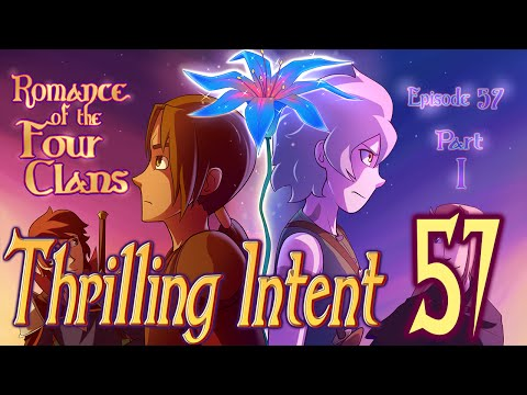 Romance of the Four Clans Part 1 - Thrilling Intent EP 57