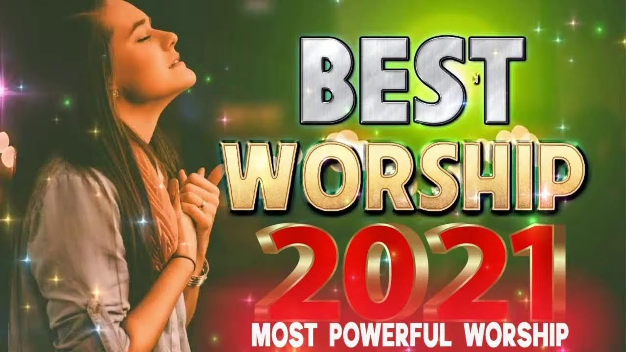 Download 🙏TOP 100 PRAISE AND WORSHIP SONGS 🙏 10 HOURS NONSTOP CHRISTIAN SONGS 🙏 BEST WORSHIP SONGS