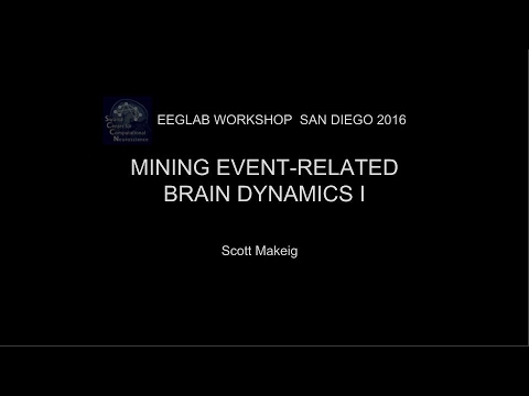 EEGLAB Workshop San Diego 2016: Mining event-related brain dynamics I