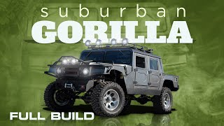 FULL Build: Suburban Gorilla - H1 Hummer Inspired Ultimate Off-Road Tow Rig