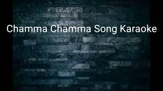 chamma chamma karaoke song