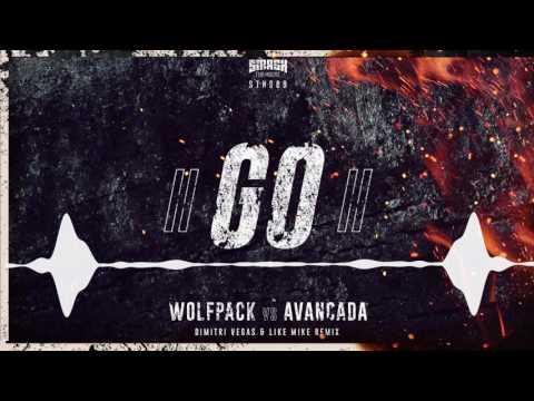 Wolfpack vs Avancada - GO! (Dimitri Vegas & Like Mike Remix) *TEASER* OUT NOW