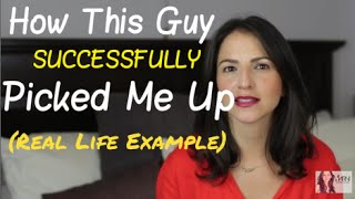 How This Guy SUCCESSFULLY Picked Me Up (Real Life Example)