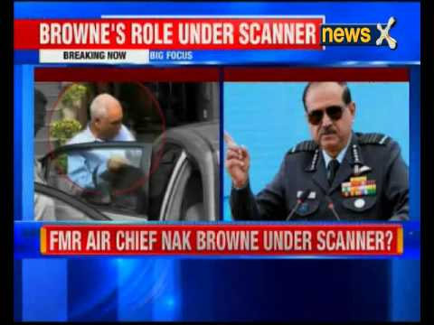 Ex-IAF chief  Nak Browne under scanner