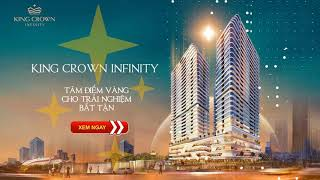 Dự án King Crown Infinity - Biểu tượng tương lai thành phố Sáng Tạo Thủ Đức