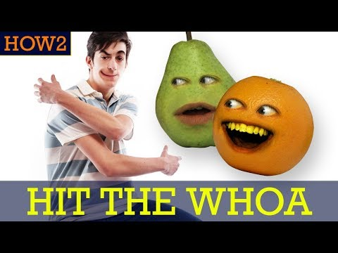 HOW2: How to Hit the Whoa