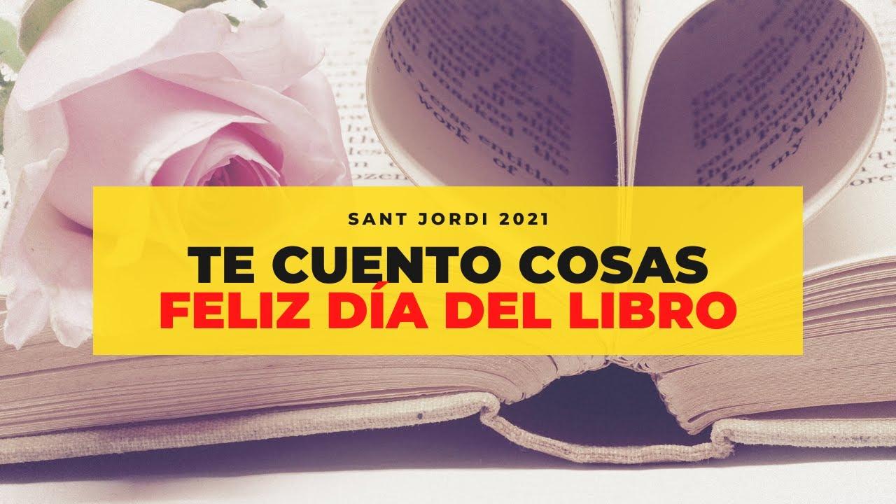 Feliz Día del Libro 2021. Sant Jordi.