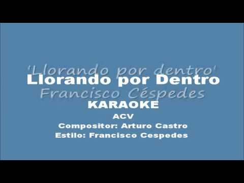 Llorando por dentro  KARAOKE  ACV  estilo Fco Cespedes new versión