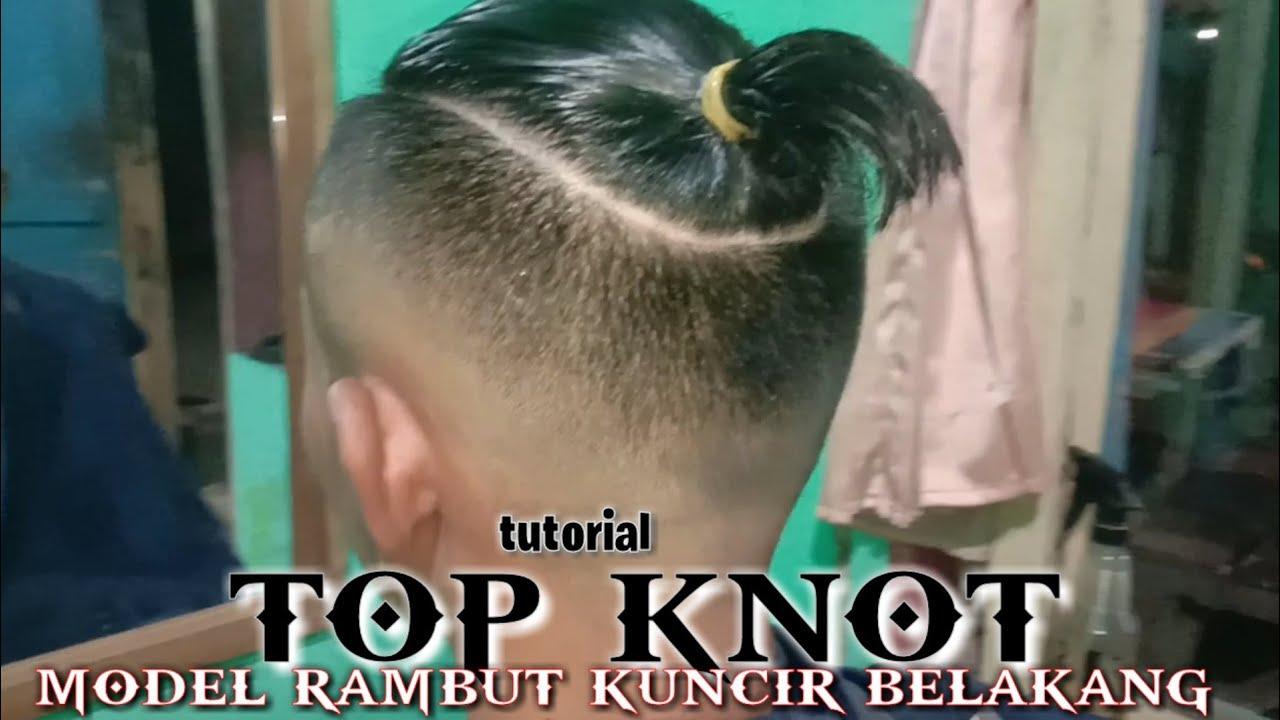 Tutorial top knot , MAN BUN  cara mencukur rambut kuncir ke