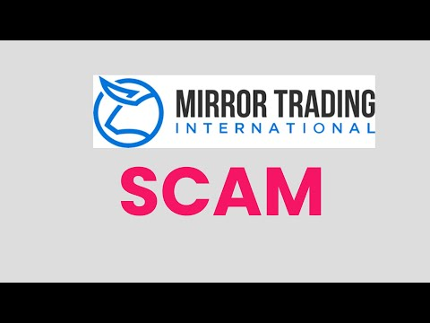 Why Mirror Trading International Is A Scam – MTI (Personal Opinion)
