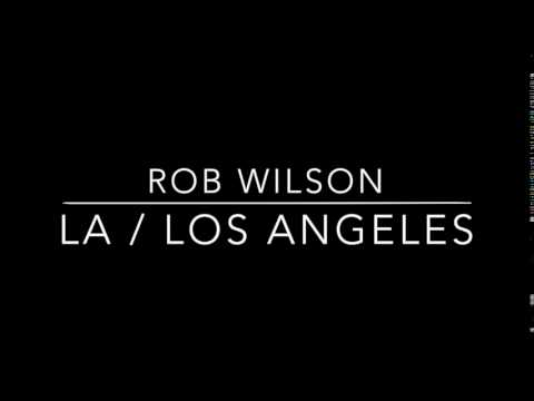 Rob Wilson - LA / Los Angeles (Demo)