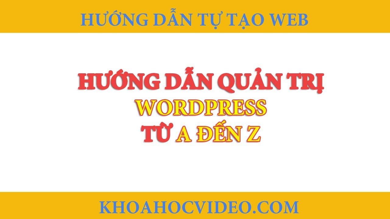 [FULL] – Hướng dẫn quản trị website wordpress cơ bản A-Z