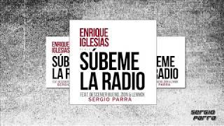 Enrique Iglesias - Subeme La Radio Ft Zion y Lennox (Sergio Parra Remix)