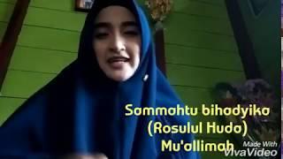 "Sammahtu bihadyika Fauqol 'ula (Rosulul Huda) ""Mu'allimah"""